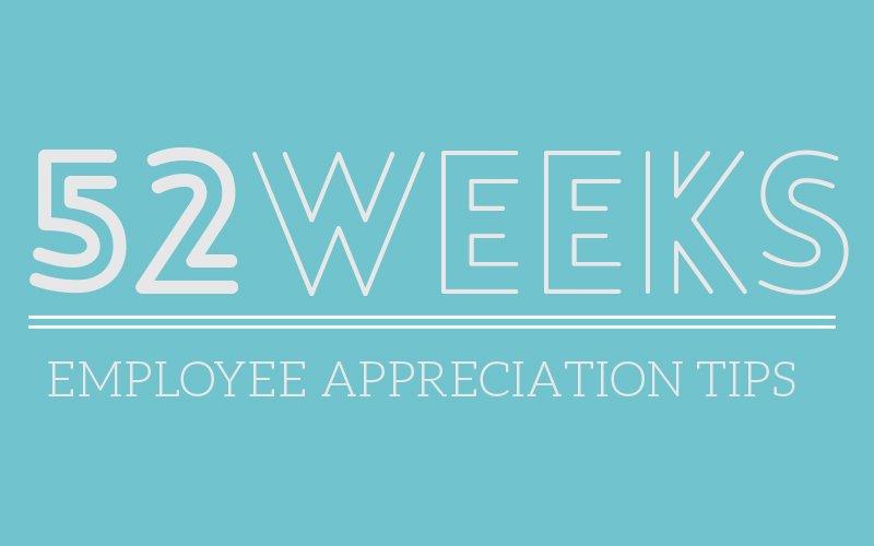 52 Weeks of Employee Appreciation