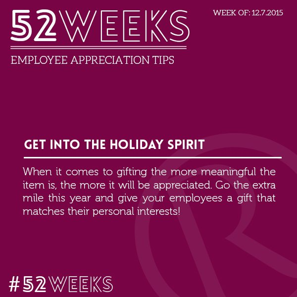 52 Weeks Of Employee Appreciation Get Into The Holiday