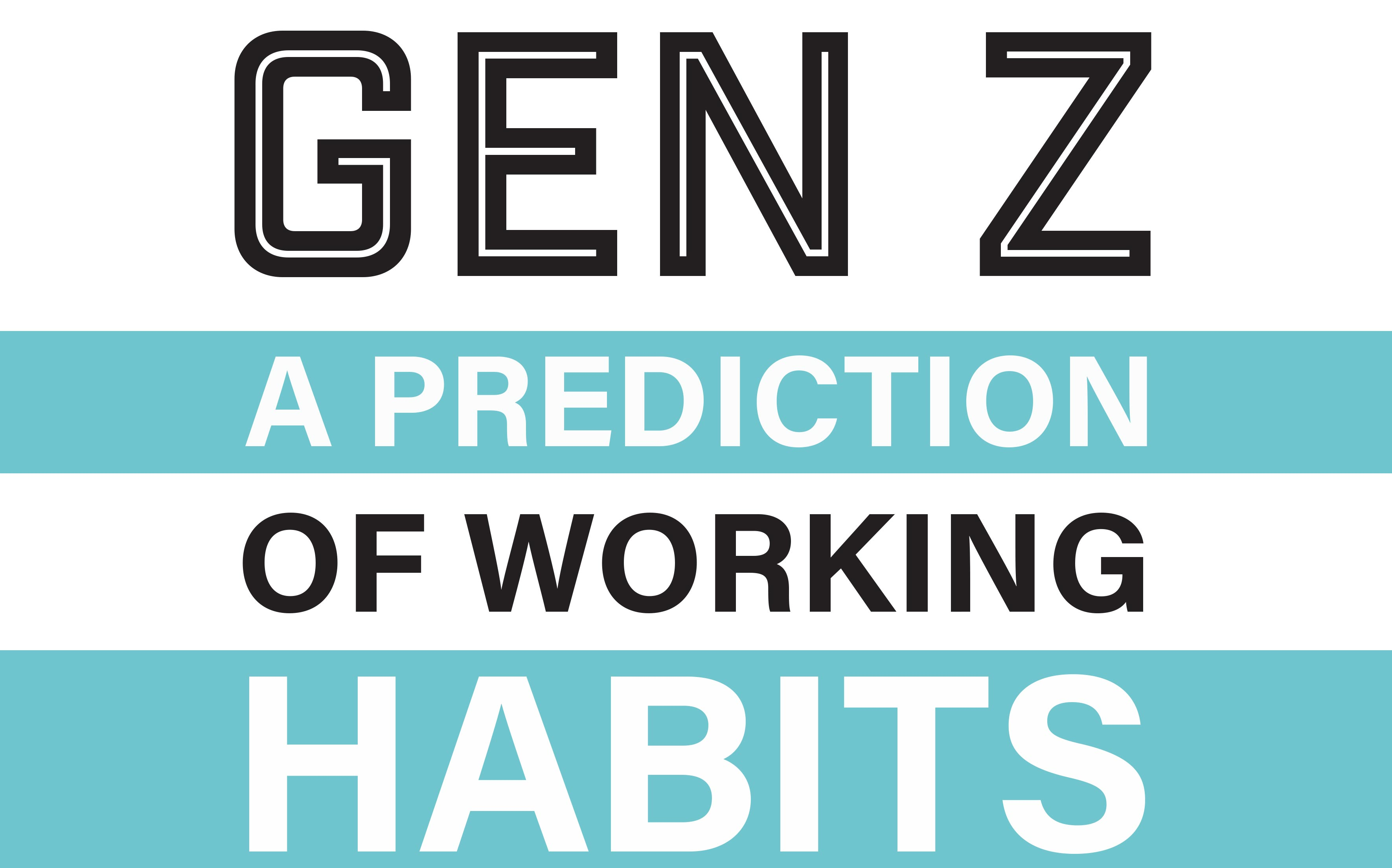 Generation Z Working Habits