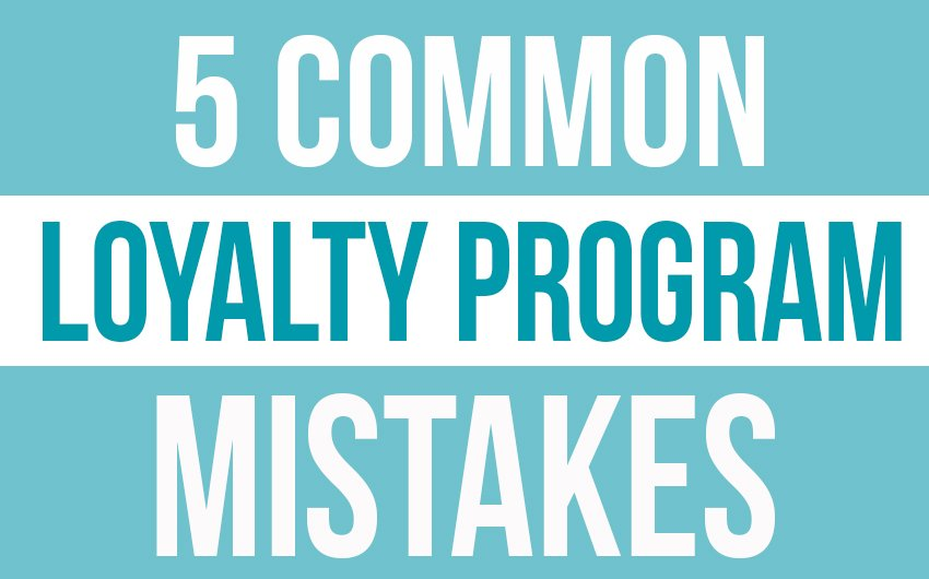 5 common loyalty program mistakes