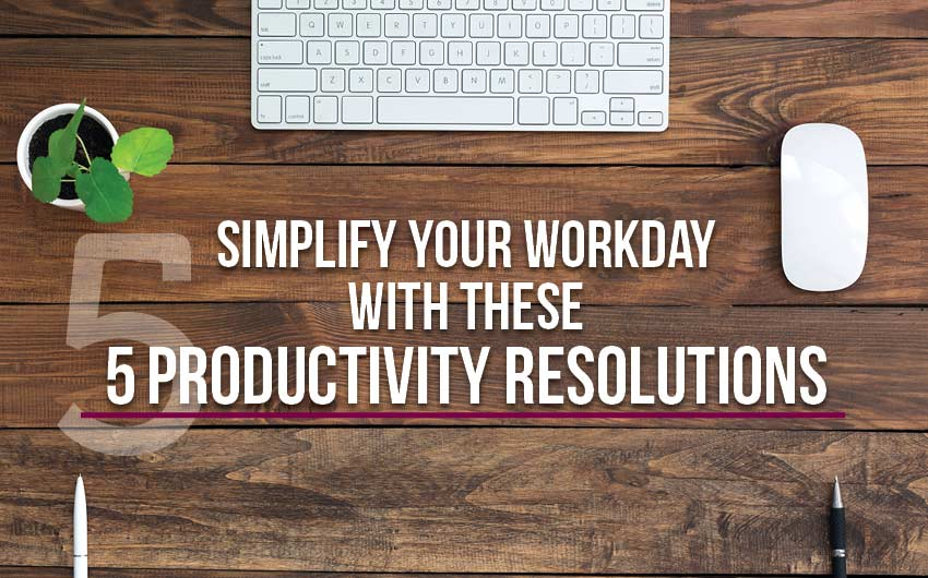 simplify your workday with these 5 productivity solutions