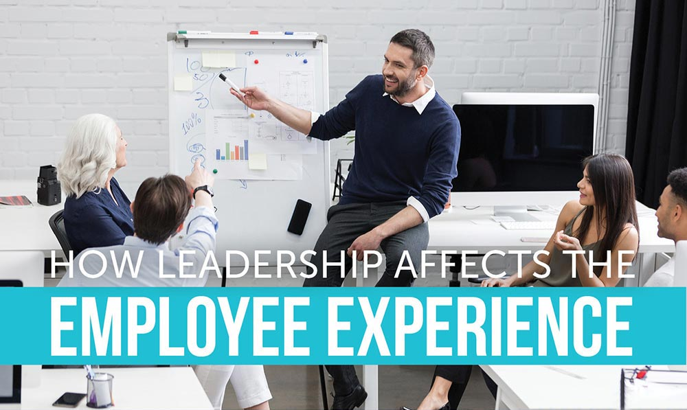 How Leadership Affects The Employee Experience